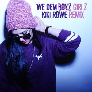 We Dem Girlz (Kiki Rowe Remix)  Shouts to Wiz Khalifa - he that boy